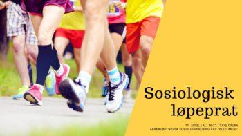 Plakat for arrangementet Sosiologisk løpeprat 11 april på Cafe Opera i Bergen